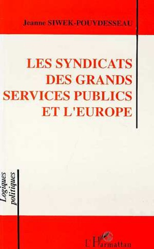 Couverture Les syndicats des grands services publics et l'Europe