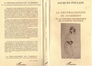 Couverture La neutralisation du jugement ou la critique pragmatique de la raison politique