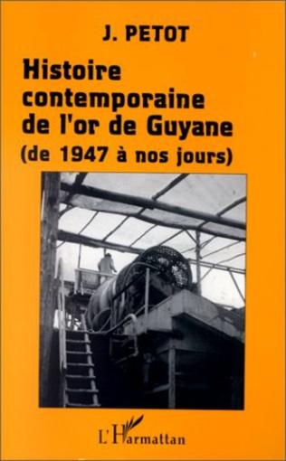 Couverture Histoire contemporaine de l'or de Guyane (de 1947 à nos jours)