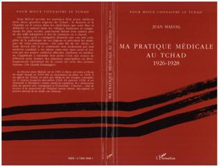 Couverture Ma pratique médicale au Tchad 1926-1928