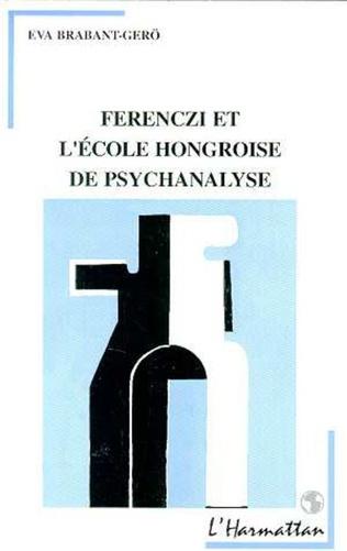 Couverture Ferenczi et l'école hongroise de psychanalyse