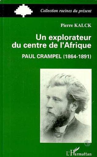 Couverture Un explorateur du centre de l'Afrique : Paul Crampel (1864-1891)