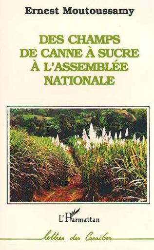Couverture Des champs de canne à sucre à l'Assemblée Nationale