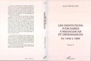 Couverture Les institutions judiciaires à Madagascar et dépendances