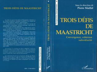 Couverture Trois défis de Maastricht : convergence, cohésion et subsidiarité