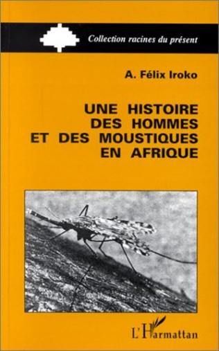 Couverture Une histoire des hommes et des moustiques en Afrique