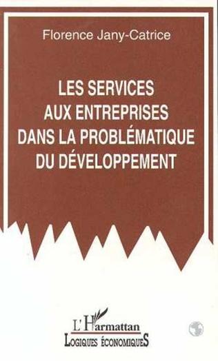 Couverture Les services aux entreprises dans la problématique du développement
