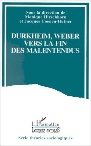 Couverture Durkheim, Weber vers la fin des malentendus