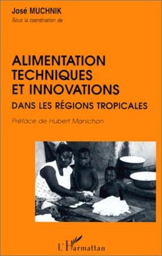 Couverture Alimentation, techniques et innovations dans les régions tropicales