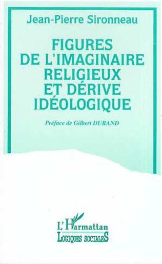 Couverture Figures de l'imaginaire religieux et dérive idéologique