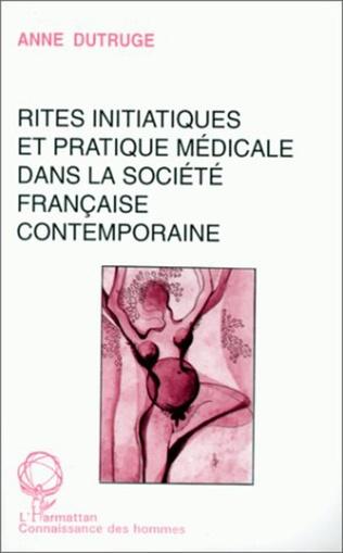 Couverture Rites initiatiques et pratique médicale dans la société française contemporaine