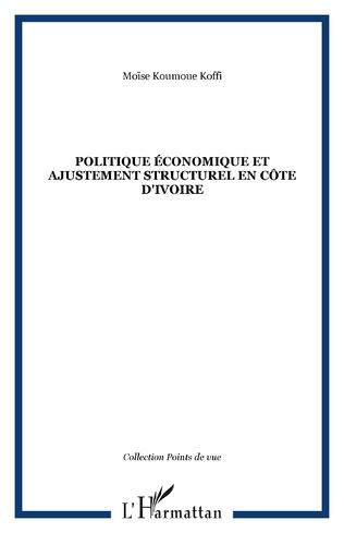Couverture Politique économique et ajustement structurel en Côte d'Ivoire