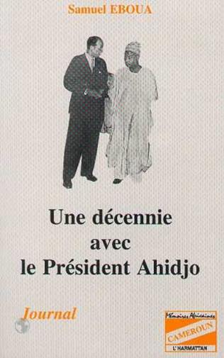 Couverture Une décennie avec le président Ahidjo