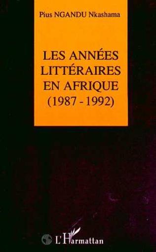Couverture Les années littéraires en Afrique (1987-1992)