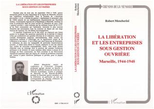 Couverture La Libération et les entreprises sous gestion ouvrière