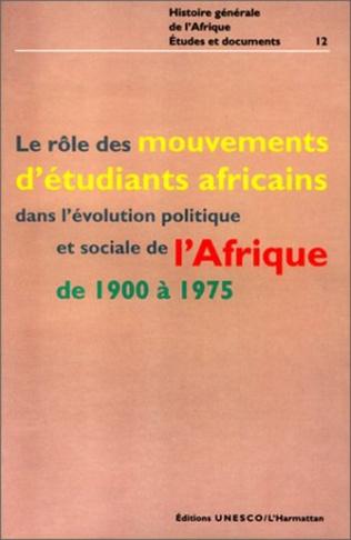 Couverture Le rôle des mouvements d'étudiants africains dans l'évolution politique et sociale de l'Afrique de 1900 à 1975
