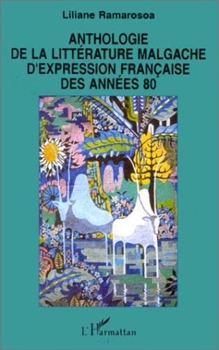 Couverture Anthologie de la littérature malgache d'expression française des années 80