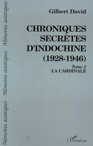 Couverture Chroniques secrètes d'Indochine (1928-1946)