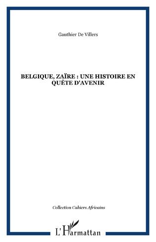 Couverture Belgique, Zaïre : une histoire en quête d'avenir