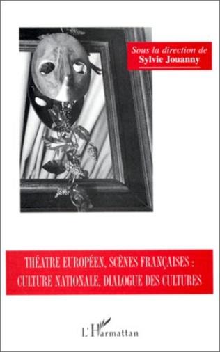 Couverture Théâtre européen, scènes françaises, culture nationale, dialogues des cultures