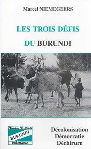 Couverture Les trois défis du Burundi : décolonisation, démocratie et déchirure