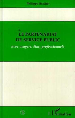 Couverture Le partenariat de service public avec usagers, élus, professionnels
