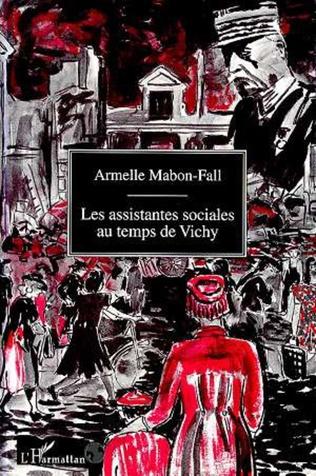 Couverture Les assistantes sociales au temps de Vichy