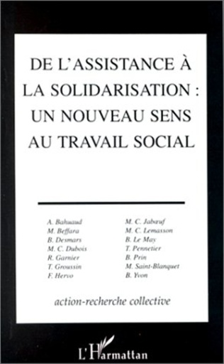 Couverture DE L'ASSISTANCE A LA SOLIDARISATION, UN NOUVEAU SENS AU TRAVAIL SOCIAL