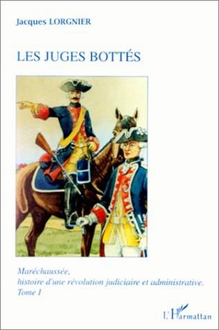 Couverture Maréchaussée, histoire d'une révolution judiciaire et administrative