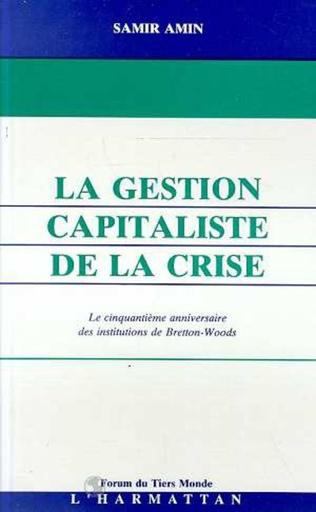 Couverture La gestion capitaliste de la crise