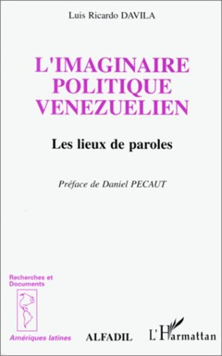 Couverture L'imaginaire politique vénézuélien, les lieux de paroles