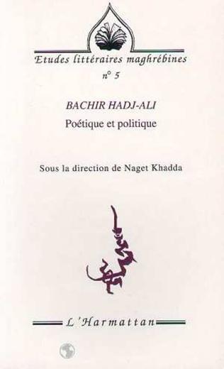 Couverture Bachir Hadj-Ali, poétique et politique