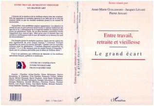 Couverture ENTRE TRAVAIL, RETRAITE ET VIEILLESSE, LE GRAND ÉCART