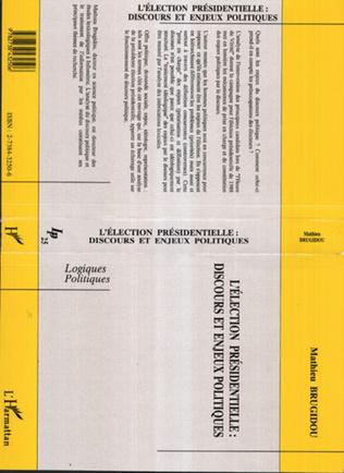Couverture L'élection présidentielle : discours et enjeux politiques