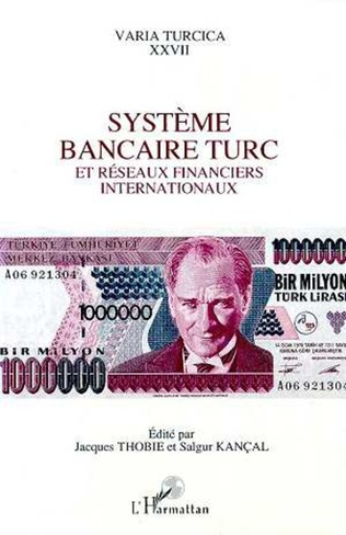 Couverture Système bancaire turc et réseaux financiers internationaux
