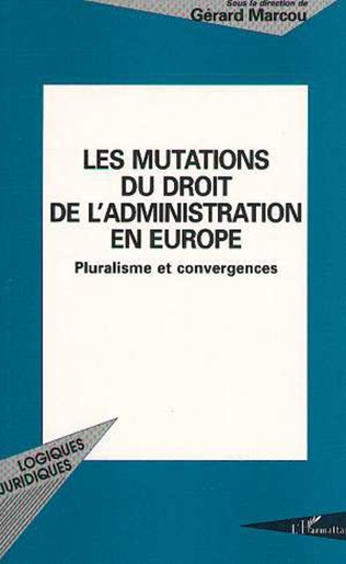 Couverture Les mutations du droit de l'administration en Europe