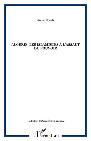 Couverture Algérie, les islamistes à l'assaut du pouvoir