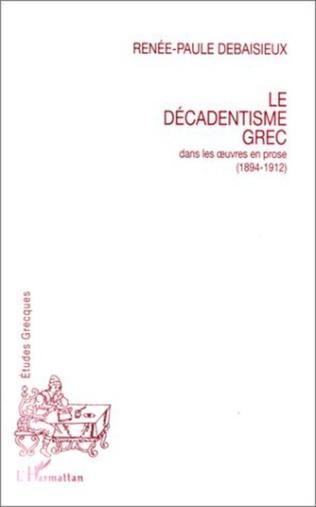 Couverture Le décadentisme grec dans les oeuvres en prose (1894-1912)