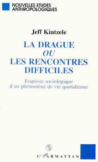 Couverture La drague ou les rencontres difficiles