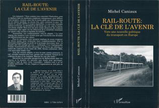 Couverture Rail-route : la clé de l'avenir