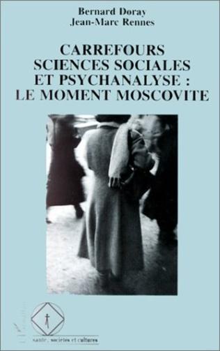 Couverture Carrefours sciences sociales et psychanalyse : le moment moscovite