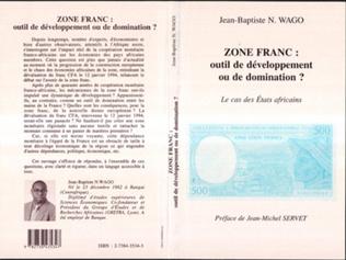 Couverture Zone franc : outil de développement ou de domination ?