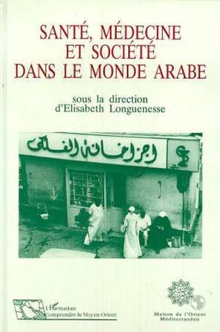 Couverture Santé, médecine et société dans le monde arabe
