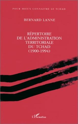Couverture Répertoire de l'administration territoriale du Tchad (1900- 1994)