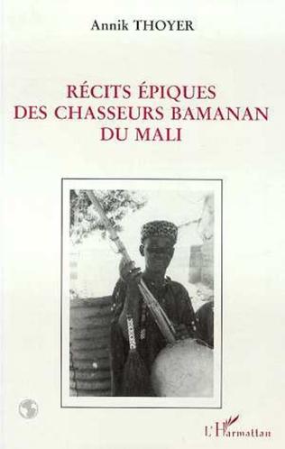 Couverture Récits épiques des chasseurs bamanan du Mali