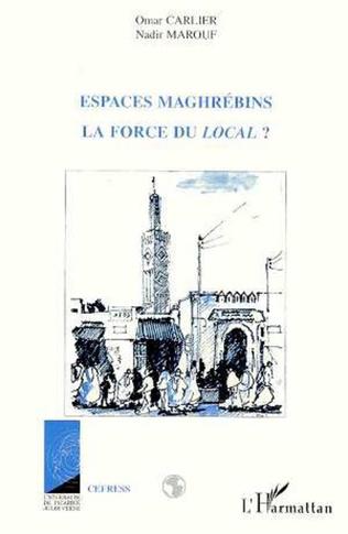 Couverture Espaces maghrébins, la force du local ?