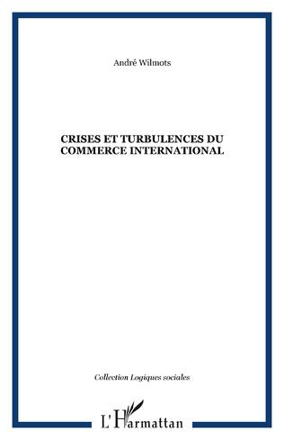 Couverture Crises et turbulences du commerce international