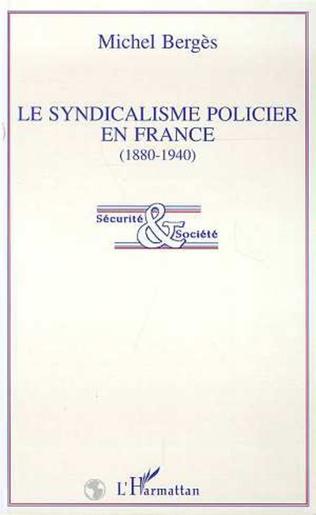 Couverture Le syndicalisme policier en France (1880-1940)