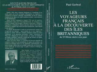 Couverture Les voyageurs français à la découverte des îles britanniques du XVIIIè siècle à nos jours