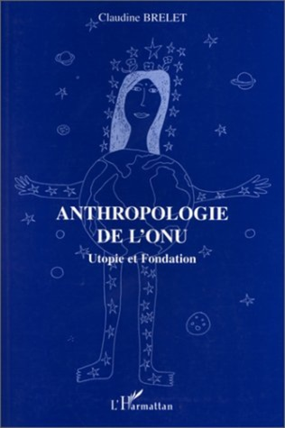 Couverture Anthropologie de l'ONU; Utopie et fondation